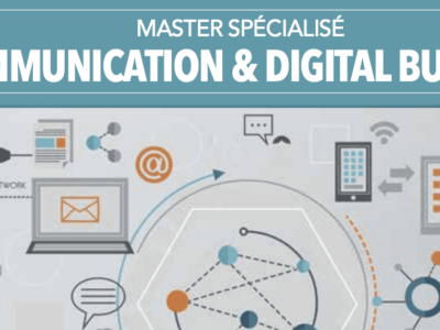 MASTER SPÉCIALISÉ COMMUNICATION & DIGITAL BUSINESS
